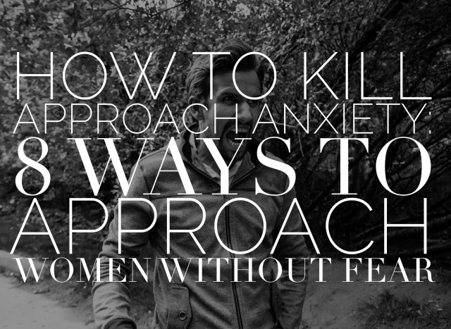 8 ways to approach women without fear