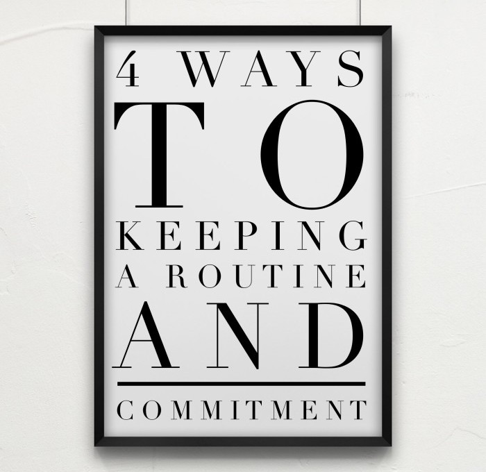 4 Ways to keeping a Routine and Commitment