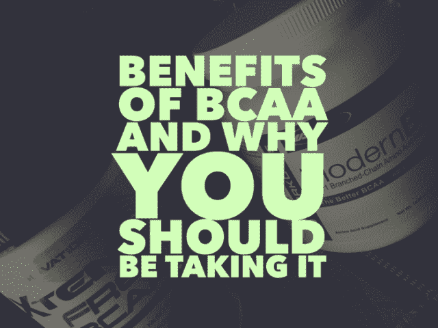 Benefits of BCAA and Why You Should Be Taking It