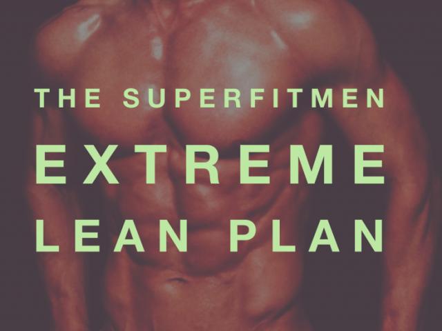 The SUPERFITMEN Extreme Lean Plan