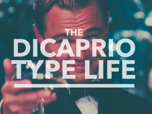The DiCaprio Type Life
