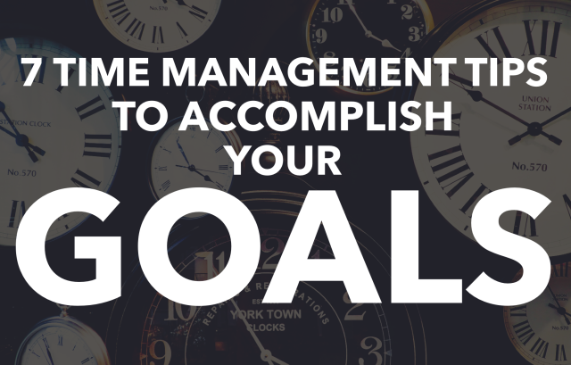 7 Tіmе Mаnаgеmеnt Tips To Accomplish Your Goals