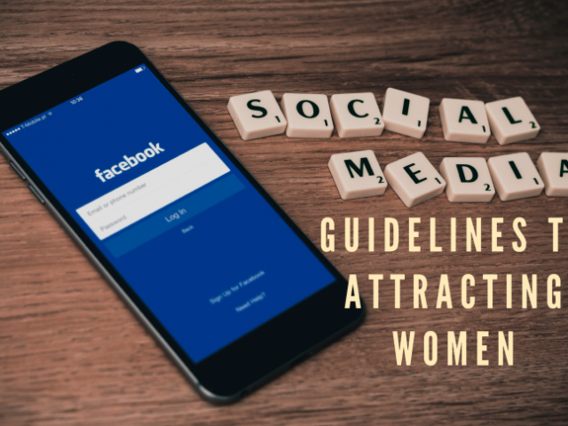 Social Media Guidelines To Attracting Women