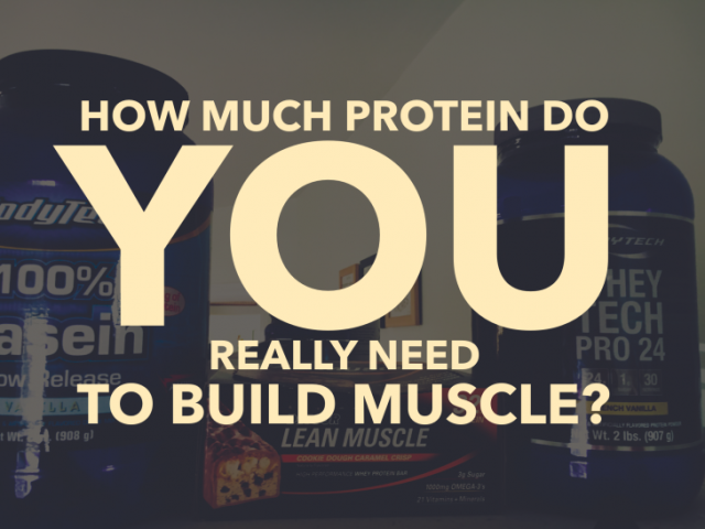 How Much Protein Do You Really Need To Build Muscle?