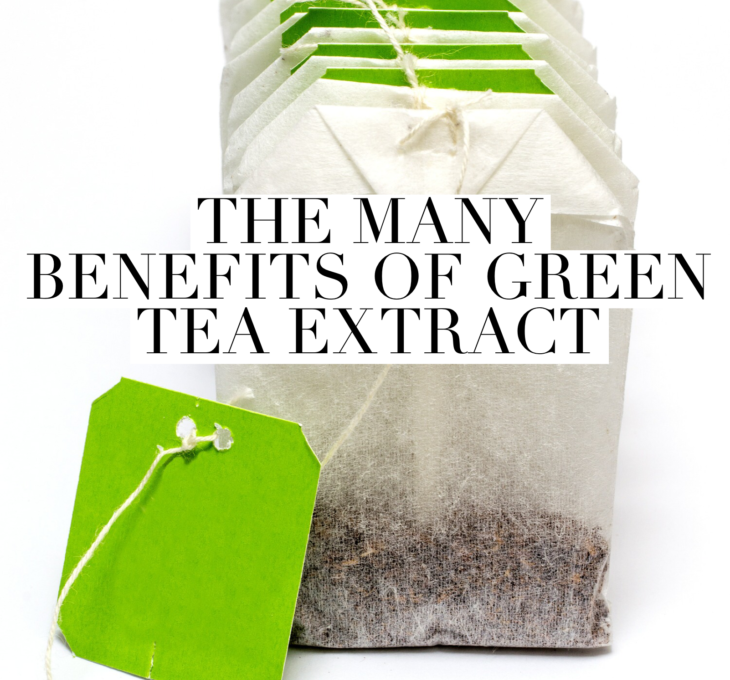 The Many Benefits of Green Tea Extract