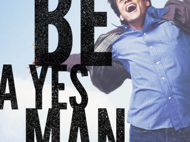 Be a Yes Man