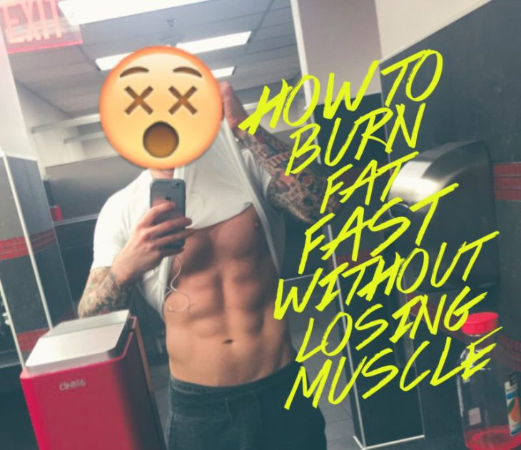 How to BURN Fat Fast WITHOUT Losing Muscle
