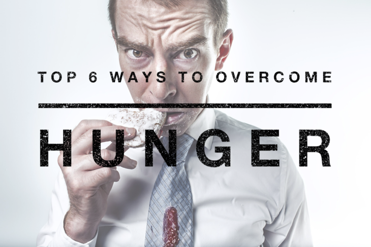 Top 6 Ways to Overcome Hunger