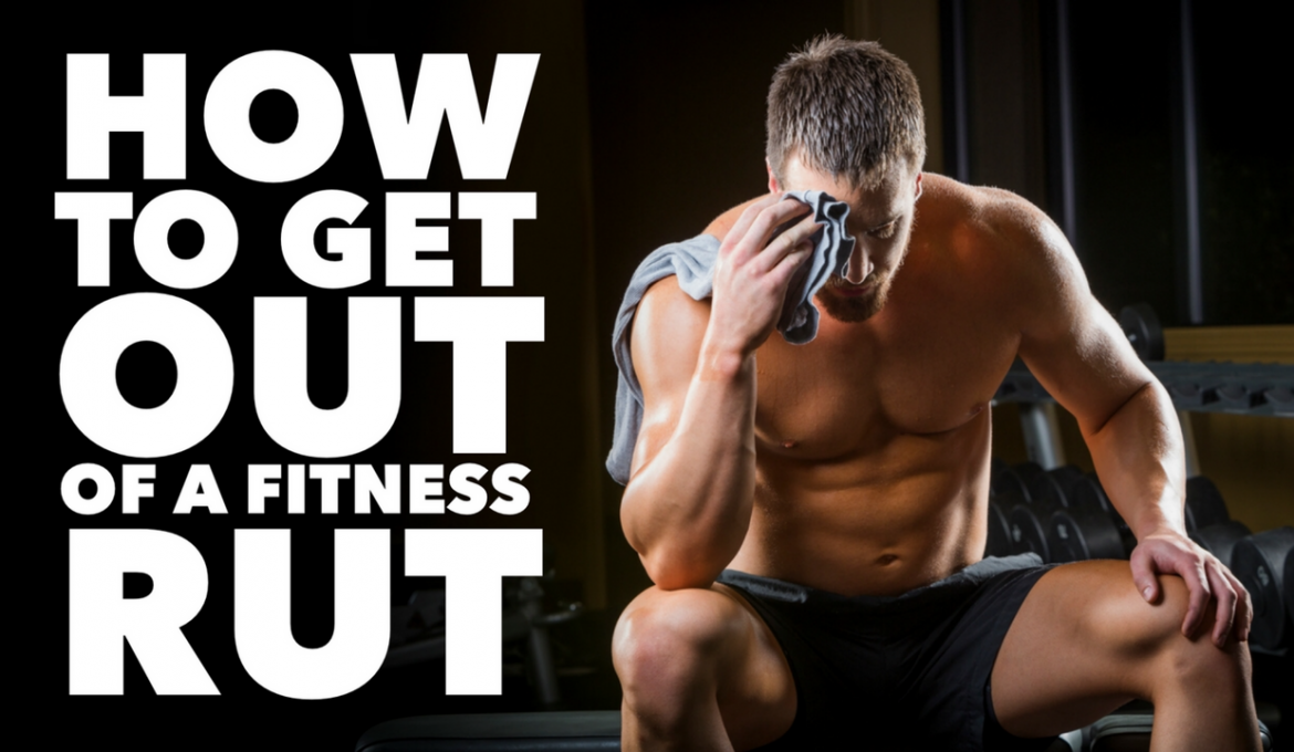 How To Get Out Of A Fitness Rut