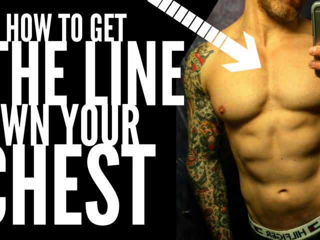 HOW TO GET THE LINE DOWN YOUR CHEST
