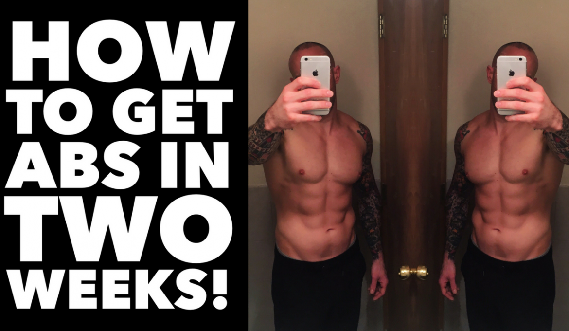 HOW TO GET ABS IN TWO WEEKS!